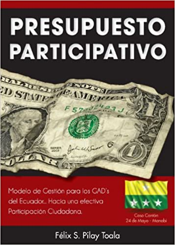 Presupuesto Participativo (Spanish Edition): Felix S. Pilay Toala: 9780988673267: Amazon.com: Books