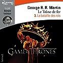 La bataille des rois (Le Trône de fer 3) | Livre audio Auteur(s) : George R. R. Martin Narrateur(s) : Bernard Métraux