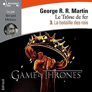 La bataille des rois (Le Trône de fer 3) | Livre audio