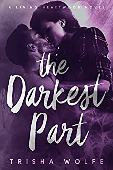 The Darkest Part: A Living Heartwood Novel by [Wolfe, Trisha]