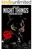 Night Things: Undead and Kicking (The Magic Now Series Book 2)