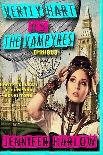 Verity Hart Vs. The Vampyres Omnibus: Volume 1 (A Hart/McQueen Steampunk Adventure)