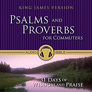 Psalms and Proverbs for Commuters: 31 Days of Wisdom and Praise