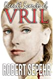 Occult Secrets of Vril: Goddess Energy and the Human Potential