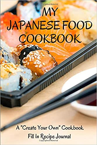 my japanese food cookbook a create your own cookbook fill in