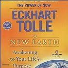 A New Earth: Awakening To Your Life's Purpose Hörbuch von Eckhart Tolle Gesprochen von: Eckhart Tolle