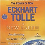 A New Earth: Awakening To Your Life's Purpose | Eckhart Tolle