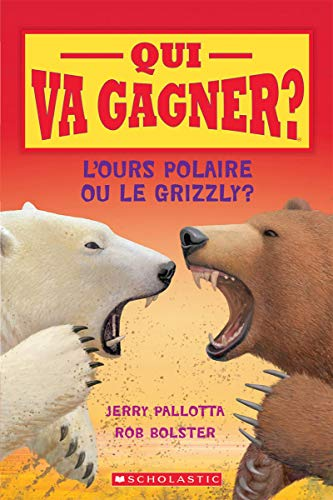 Qui Va Gagner? l'Ours Polaire Ou Le Grizzly? (French Edition)