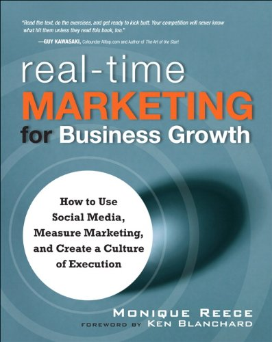 Download Real-Time Marketing for Business Growth: How to Use Social Media, Measure Marketing, and Create a Culture of Execution, Pdf