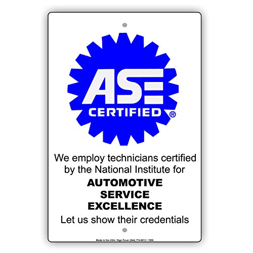 Ase Certified We Employ Technicians Certified By National Institute For Automotive Service Excellence Alert Caution Warning Notice Aluminum Metal Tin 8 X12  Sign Plate