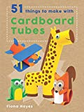 51 Things To Make With Cardboard Tubes (Super Crafts)