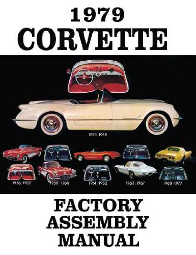 1979 CORVETTE COMPLETE FACTORY ASSEMBLY INSTRUCTION MANUAL - GUIDE - ALL MODELS Convertible, Fastback, Hardtop 79