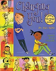 Changing You!: A Guide to Body Changes and Sexuality Reprint Edition by Saltz, Gail [2009]