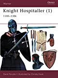 Knight Hospitaller (1): 1100-1306 (Warrior, Band 33)