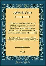 Histoire des Négociations Diplomatiques Relatives aux Traités ...