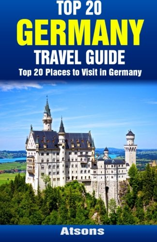 Top 20 Places to Visit in Germany - Top 20 Germany Travel Guide