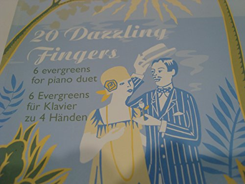 20 Dazzling Fingers / 6 Evergreens for Piano Duet