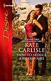 How to Seduce a Billionaire, Kate Carlisle, 0373731175