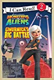 Monsters vs. Aliens: Ginormicas Big Battle (I Can Read: Level 2)