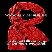 Woolly Muffler: An Angel Hill Short | C. Dennis Moore