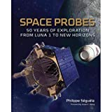 img - for Philippe Seguela, James Oberg'sSpace Probes: 50 Years of Exploration from Luna 1 to New Horizons [Hardcover]2011 book / textbook / text book