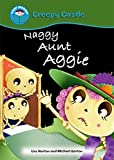 Naggy Aunt Aggie (Start Reading: Creepy Castle) by Liss Norton (2011-05-12)