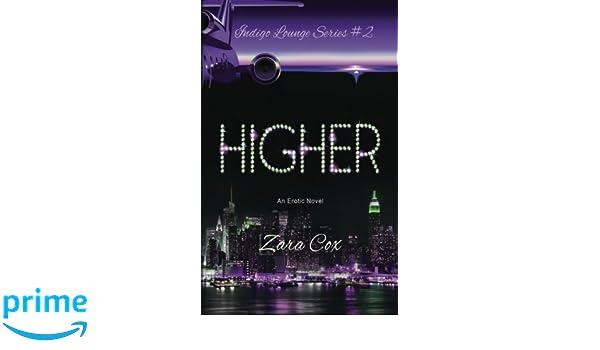 HIGHER The Indigo Lounge Series #2 : The Indigo Lounge Series #2: Volume 2: Amazon.es: Zara Cox: Libros en idiomas extranjeros