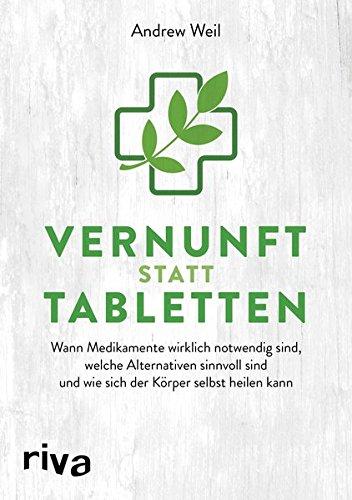 Vernunft statt Tabletten: Wann Medikamente wirklich notwendig sind, welche Alternativen sinnvoll sind und wie sich der Körper selbst heilen kann