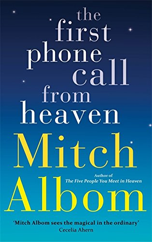 Read The First Phone Call From Heaven By Mitch Albom