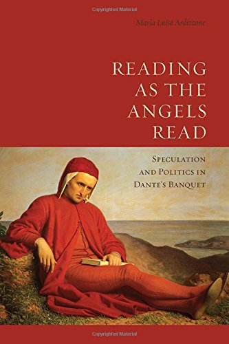 Reading as the Angels Read: Speculation and Politics in Dante's 'Banquet' (Toronto Italian Studies) by University of Toronto Press, Scholarly Publishing Division