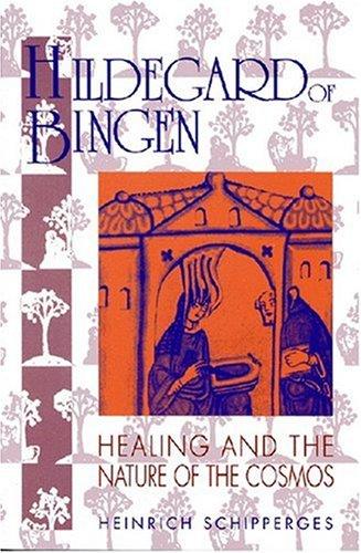 Hildegard of Bingen: Healing and the Nature of the Cosmos