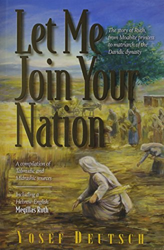 Let Me Join Your Nation  The Story Of Ruth  From Moabite Princess To Matriarch Of The Davidic Dynasty