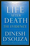 Life After Death: The Evidence