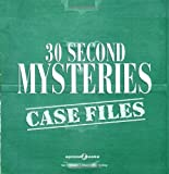 img - for 30 Second Mysteries: Case Files: Filled with wacky whodunits and merciless mind-benders, 30-Second Mysteries is the perfect quickie for the armchair gumshoe book / textbook / text book