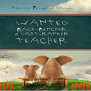 Wanted: Back Bencher and Last-Ranker Teacher Audiobook
