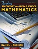 Teaching Secondary and Middle School Mathematics, Brahier, Daniel J., 0205569196