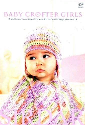 Baby Crofter Girls - Sirdar Knitting & Crochet Pattern Book 425 (Crochet Pattern Child Poncho)