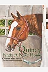 Quincy Finds a New Home (Quincy the Horse Books) Hardcover