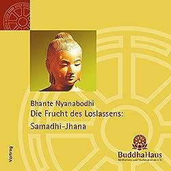 Die Frucht des Loslassens: Samadhi-Jhana