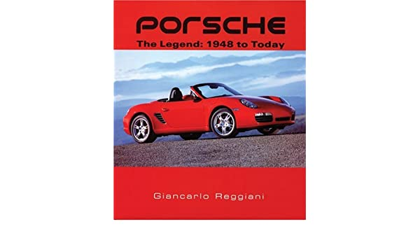 Porsche: The Legend: 1948 to Today: Amazon.es: Giancarlo Reggiani: Libros en idiomas extranjeros