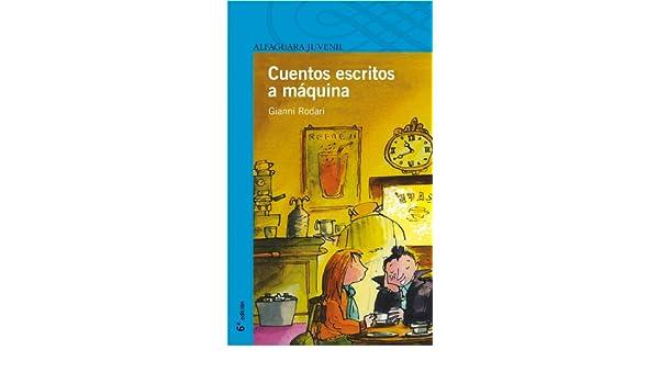 Cuentos escritos a máquina Serie Azul. A partir de 12 años: Amazon.es: Rodari, Gianni, Benítez, Esther: Libros