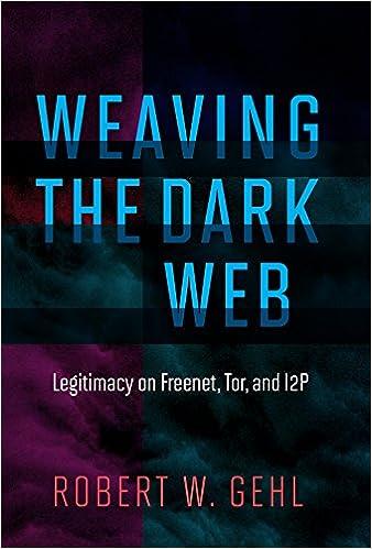 Amazon com: Weaving the Dark Web: Legitimacy on Freenet, Tor, and