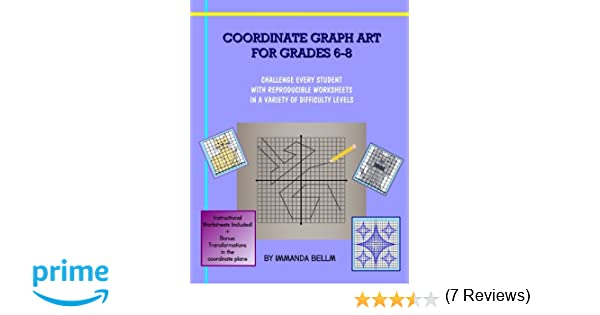 Workbook coordinate plane worksheets that make pictures : Amazon.com: Coordinate Graph Art for Grades 6-8: Challenge every ...