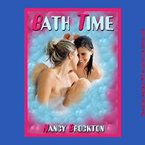Bath Time: Risa's First Lesbian Sex Experience Audiobook
