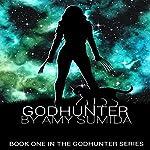 Godhunter: The Godhunter, Book 1 | Amy Sumida