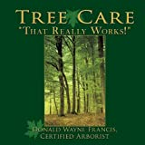 Tree Care, Donald Wayne Francis Certified Arborist, 1452058776