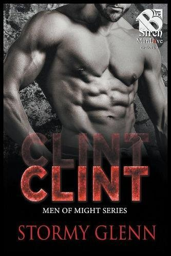 Clint [Men of Might 2] (Siren Publishing: The Stormy Glenn ManLove Collection)