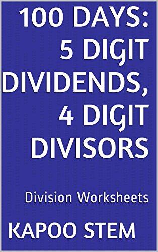 Worksheet Magic (100 Division Worksheets with 5-Digit Dividends, 4-Digit Divisors: Math Practice Workbook (100 Days Math Division Series 14))