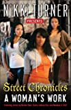 A Woman's Work: Street Chronicles, Nikki Turner, 0345504305