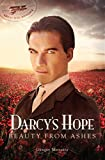 Darcy's Hope ~ Beauty from Ashes